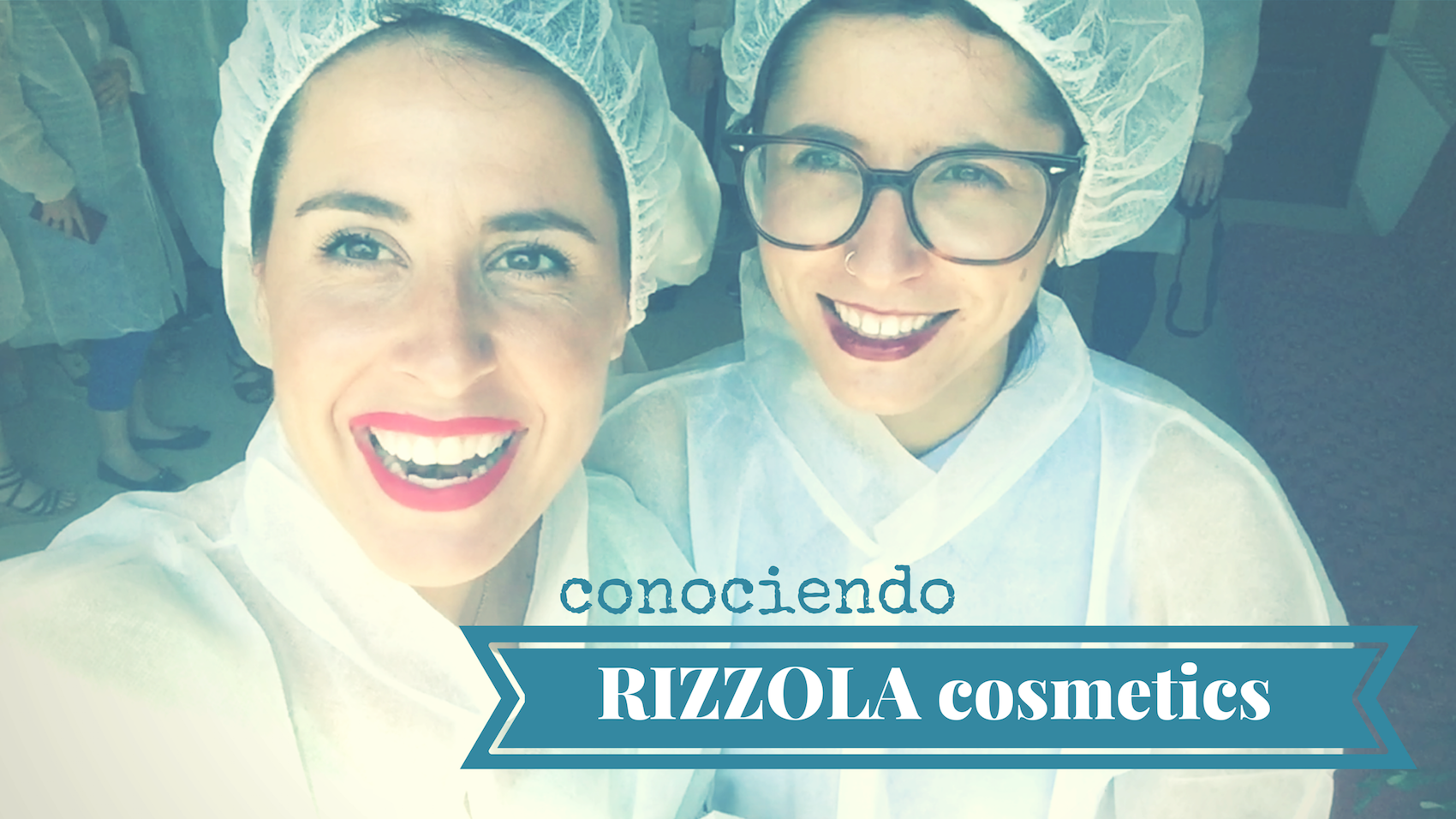 rizzola-cosmetics-video-happybloggers-descalzaporelparque-youtube